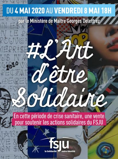 L'Art d'être solidaire - Charity auction until May 8th (closing from 6pm)