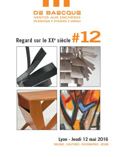 REGARD SUR LE XXe SIECLE # 12 : TABLEAUX - SCULPTURES - PHOTOGRAPHIES (à 17h00) - DESIGN (à 19h30)