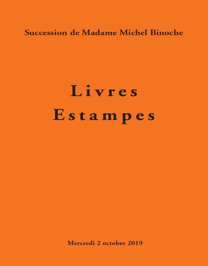 BOOKS and PRINTS, Estate of Madame Michel Binoche, 4th sale, in association with Fraysse & Associés