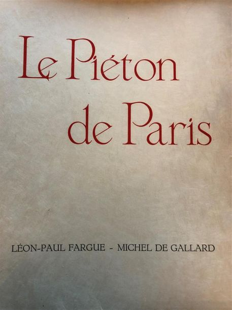 "Léon Paul FARGUE. ""Le Piéton de Paris"". Illustrations de Michel de Gallard. Exemplaire…"