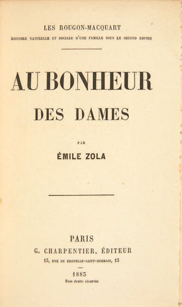 ZOLA, Emile. Au Bonheur des dames. Paris, G. Charpentier, 1883. Fort volume in-12…