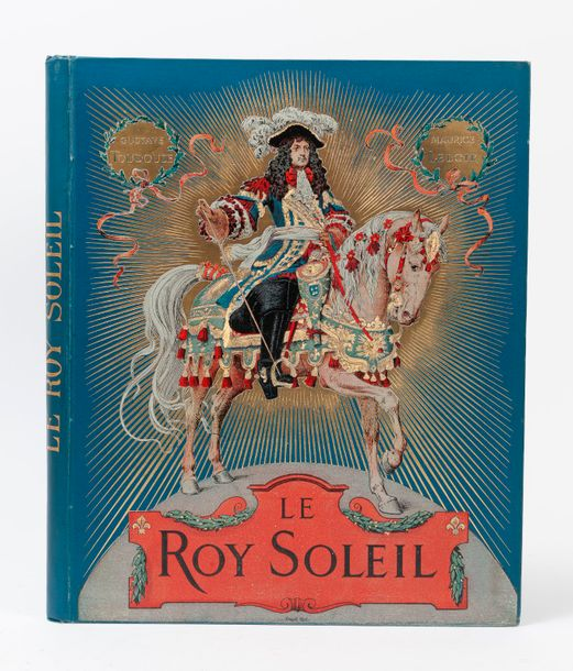TOUDOUZE – LELOIR.  Le roy Soleil.  Paris, Bovin, 1917, in-4, cart. édit. percal.…