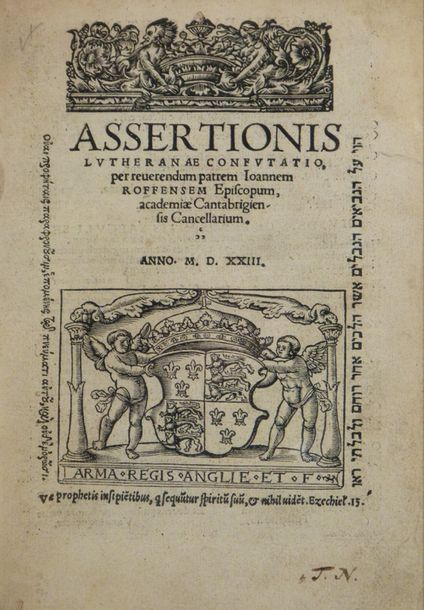 FISHER (John). Assertionis Lutheranæ confutatio. S.l.n.n. [Cologne, Peter Quentel],…